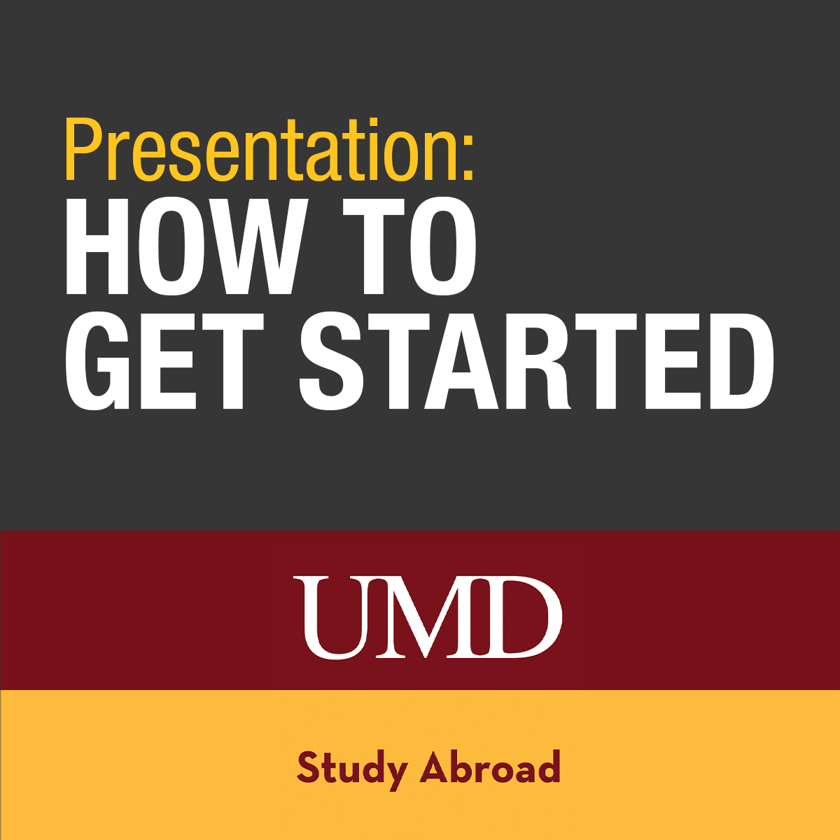 Presentation - How to get started