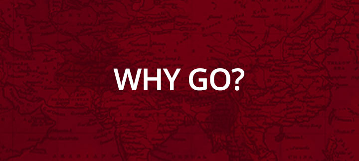 Why go?